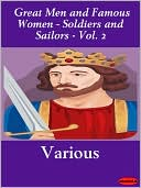 download Great Men and Famous Women - Soldiers and Sailors - Vol. 2 book