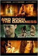 And Soon the Darkness with Odette Yustman
