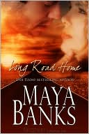 Long Road Home by Maya Banks: Book Cover