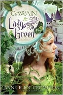 Gawain and Lady Green by Anne Crompton: NOOK Book Cover