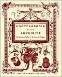 Encyclopedia of the Exquisite by Jessica Kerwin Jenkins: Book Cover