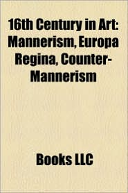 16th century in art  mannerism  europa regina  counter mannerism by books