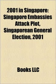 2001 in singapore  singapore embassies attack plot  singaporean general
