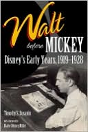Walt before Mickey by Timothy S. Susanin: Book Cover