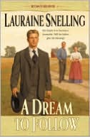 A Dream to Follow (Return to Red River Series #1) by Lauraine Snelling: NOOK Book Cover