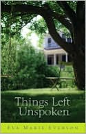 Things Left Unspoken by Eva Marie Everson: NOOK Book Cover