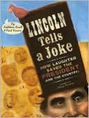 download Lincoln Tells a Joke : How Laughter Saved the President (and the Country) book