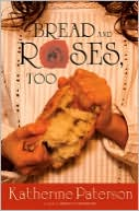 Bread and Roses, Too by Katherine Paterson: NOOK Book Cover