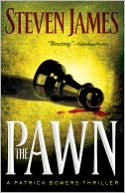 The Pawn (Patrick Bowers Files Series #1) by Steven James: NOOK Book Cover