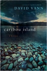 Caribou Island by David Vann: Book Cover