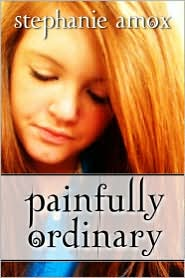 Painfully Ordinary by Stephanie Amox: Book Cover