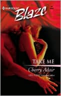 Take Me by Cherry Adair: NOOK Book Cover