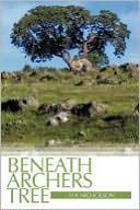 download Beneath Archers Tree book