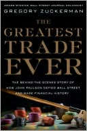 The Greatest Trade Ever by Gregory Zuckerman: NOOK Book Cover