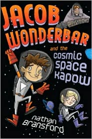 Jacob Wonderbar and the Cosmic Space Kapow by Nathan Bransford: Book Cover