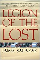 download Legion of the Lost : The True Experience of an American in the French Foreign Legion book