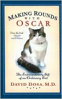 download Making Rounds with Oscar : The Extraordinary Gift of an Ordinary Cat book