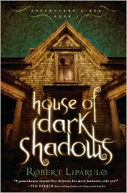 House of Dark Shadows by Robert Liparulo