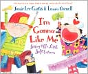 I'm Gonna Like Me by Jamie Lee Curtis: Book Cover