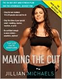Making the Cut by Jillian Michaels: Book Cover