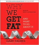 Why We Get Fat by Gary Taubes: CD Audiobook Cover