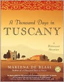 A Thousand Days in Tuscany by Marlena de Blasi: Book Cover