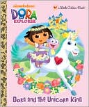 Dora and the Unicorn King (Dora the Explorer) by Molly Reisner: Book Cover