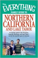 The Everything Family Guide to Northern California and Lake Tahoe by Kim Kavin: NOOK Book Cover