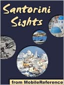 download Santorini Sights : a travel guide to the top 12 attractions in Santorini, Greece book