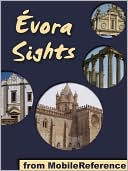 download Evora Sights : a travel guide to the top 20 attractions in �vora, Alentejo, Portugal book
