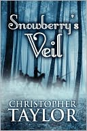 Snowberry's Veil by Christopher Taylor: Book Cover