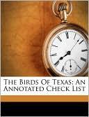 The Birds Of Texas An Annotated Check List John Kern 1875-1933 Strecker