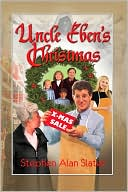 Uncle Eben's Christmas by Stephen Alan Slater: Book Cover