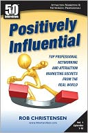 download Positively Influential : Top Professional Networking and Attraction Marketing Secrets from the Real World book