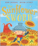 The Sunflower Sword by Mark Sperring: Book Cover