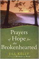 Prayers of Hope for the Brokenhearted by Jill Kelly: NOOK Book Cover