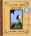 Clever Jack Takes the Cake by Candace Fleming: Book Cover