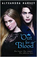 Out for Blood by Alyxandra Harvey: NOOK Book Cover