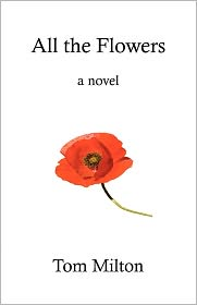 All The Flowers by Tom Milton: Book Cover