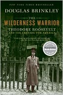 The Wilderness Warrior by Douglas Brinkley: Book Cover