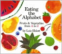 Eating the Alphabet by Lois Ehlert: Book Cover