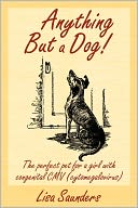 Anything But a Dog! by Lisa Saunders: Book Cover
