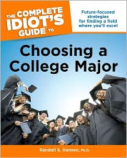 The Complete Idiot's Guide to Choosing a College Major by Randall S. Hansen: Book Cover