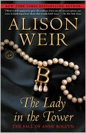 The Lady in the Tower by Alison Weir: NOOK Book Cover