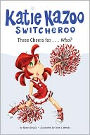 Three Cheers For... Who? (Katie Kazoo, Switcheroo Series #35) by Nancy Krulik: NOOK Book Cover