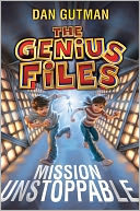 Mission Unstoppable (Genius Files Series #1) by Dan Gutman: NOOK Book Cover