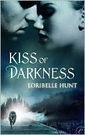 Kiss of Darkness by Loribelle Hunt: NOOK Book Cover
