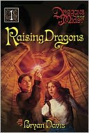 Raising Dragons (Dragons in Our Midst Series #1) by Bryan Davis: Book Cover