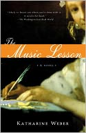 The Music Lesson by Katharine Weber: NOOK Book Cover