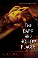 The Dark and Hollow Places (Forest of Hands and Teeth Series #3) by Carrie Ryan: Book Cover